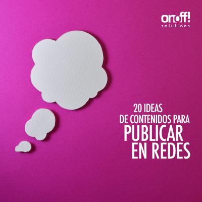 20 ideas de contenidos para redes sociales